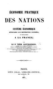 Economie pratique des nations ou Système économique applicable aux différentes contrées et spécialement à la France