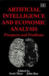 Artificial Intelligence and Economic Analysis: Prospects and Problems