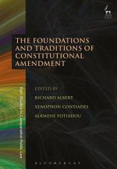 The Foundations and Traditions of Constitutional Amendment