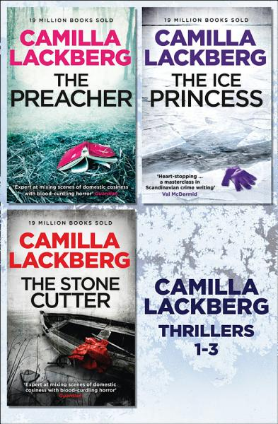 Download Camilla Lackberg Crime Thrillers 1 3  The Ice Princess  The Preacher  The Stonecutter Book
