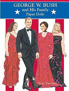 George W  Bush and His Family Paper Dolls Book