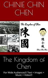 The Kingdom of Chen: For Wide Audiences!!! Text + Images + Music + Video!!!