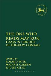 The One Who Reads May Run: Essays in Honour of Edgar W. Conrad