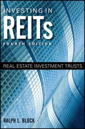 Investing in REITs: Real Estate Investment Trusts, Edition 4