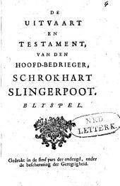 De uitvaart en testament, van den hoofd-bedrieger, Schrokhart Slingerpoot: blyspel