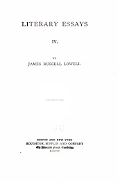 The Writings of James Russell Lowell in Prose and Poetry: Literary essays