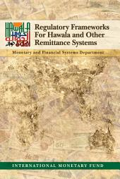 Regulatory Frameworks for Hawala and Other Remittance Systems