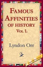 Famous Affinities of History: Volume 1