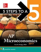 5 Steps to a 5: AP Microeconomics 2017: Edition 3