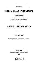 Della teoria della popolazione, principalmente sotto l'aspetto del metodo ... 1: Malthus e dell'equilibrio della popolazione colle sussistenze, Volume 1