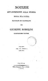 Notizie appartenenti alla storia della sua patria, raccolte da G. Robolini, pavese