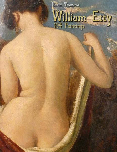 Download William Etty  104 Paintings Book