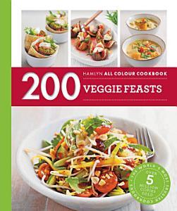 Hamlyn All Colour Cookery  200 Veggie Feasts PDF