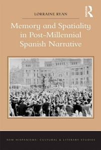 Memory and Spatiality in Post Millennial Spanish Narrative Book