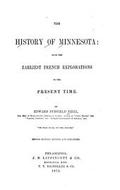 The History of Minnesota, from the Earliest French Explorations to the Present Time