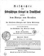 Geschichte des siebenjährigen Krieges in Deutschland zwischen dem Könige von Preußen und der Kaiserin Königin mit ihren Alliirten: welcher den Feldzug von 1758 enthält. Zweiter Theil, Band 2