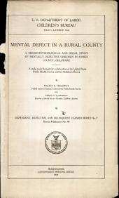 Mental defect in a rural county: A medico-psychological and social study of mentally defective children in Sussex county, Delaware