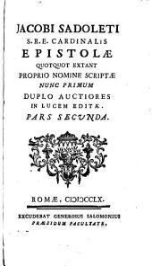 Jacobi Sadoleti Epistolae quotquot extant proprio nomine scriptae: nunc primum duplo auctiores in lucem editae, Volume 2
