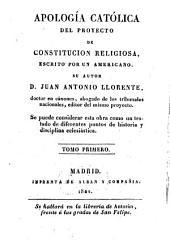 Apologia Catolica del proijecto de Constitucion religiosa: Volumen 1