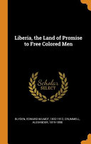 Download Liberia  the Land of Promise to Free Colored Men Book