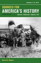 Sources for America's History, Volume 1: To 1877: Edition 8