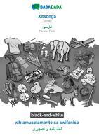 BABADADA black and white  Xitsonga   Persian Farsi  in arabic script   xihlamuselamarito xa swifaniso   visual dictionary  in arabic script  PDF