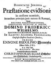 Diss. iur. de praestatione evictionis in cessione nominis secundum principia iuris naturae et Romani