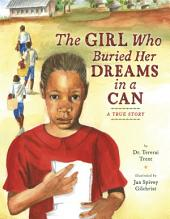 The Girl Who Buried Her Dreams in a Can: A True Story
