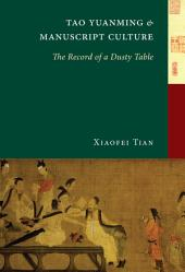 Tao Yuanming and Manuscript Culture: The Record of a Dusty Table