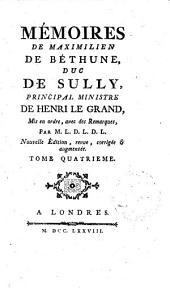 Mémoires de Maximilien de Béthune, duc de Sully, ministre de Henry 4., mis en ordre, avec des remarques, par m. L. D. L. D. L. Tome premier (-dixieme)