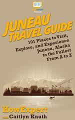 Juneau Travel Guide