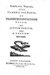 Verini, Simplicii, sive Claudii Salmasii, De transsubstantiatione liber, contra H. Grotium