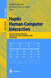 Haptic Human-Computer Interaction: First International Workshop, Glasgow, UK, August 31 - September 1, 2000, Proceedings