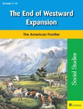 The End of Westward Expansion: The American Frontier