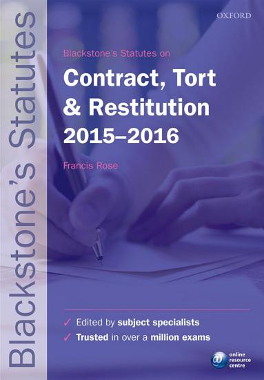 Blackstone s Statutes on Contract  Tort and Restitution 2015 2016 PDF