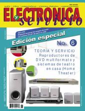 Electrónica y Servicio Edición Especial: TEORÍA Y SERVICIO Reproductores de DVD multiformato y sistemas de teatro en casa (Home Theater)