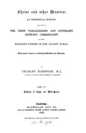 Christ and other masters, an historical inquiry into some of the chief parallelisms and contrasts between Christianity and the religious systems of the ancient world