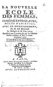 La Nouvelle École des Femmes, comédie en trois actes et en prose, etc