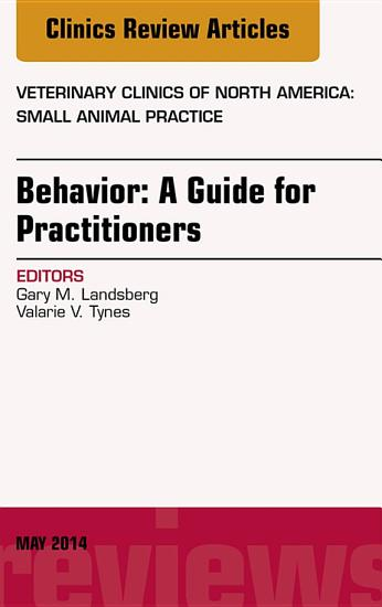 Behavior  A Guide For Practitioners  An Issue of Veterinary Clinics of North America  Small Animal Practice  PDF
