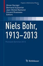 Niels Bohr, 1913-2013: Poincaré Seminar 2013