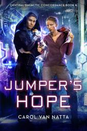 Jumper's Hope: Central Galactic Concordance Book 4