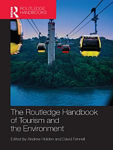 The Routledge Handbook of Tourism and the Environment PDF
