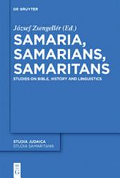 Samaria, Samarians, Samaritans: Studies on Bible, History and Linguistics
