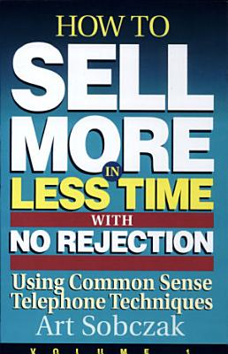 How to Sell More  in Less Time  with No Rejection