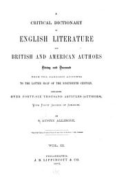 A Critical Dictionary of English Literature and British and American Authors, Living and Deceased, from the Earliest Account to the Latter Half of the Nineteenth Century: Containing Over Forty-six Thousand Articles (authors), with Forty Indexes of Subjects, Volume 2