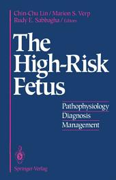 The High-Risk Fetus: Pathophysiology, Diagnosis, and Management