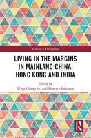 Living in the Margins in Mainland China  Hong Kong and India PDF