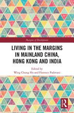 Living in the Margins in Mainland China  Hong Kong and India PDF