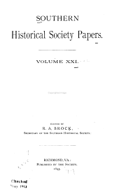 Southern Historical Society Papers: Volumes 21-22