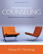 A Brief Orientation to Counseling: Professional Identity, History, and Standards
